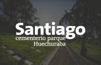 parque cementerio Santiago Huechuraba